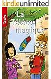 La T�l�co-magique: une histoire pour les enfants de 8 � 10 ans (TireLire t. 18)