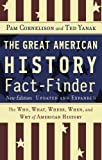 img - for The Great American History Fact-Finder: The Who, What, Where, When, and Why of American History, Updated & Expanded Edition by Pam Cornelison (2004-08-27) book / textbook / text book