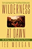 Wilderness at Dawn: The Settling of the North American Continent (0671882376) by Morgan, Ted