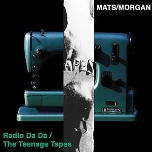 Radio Da Da / The Teenage Tapes