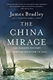 img - for The China Mirage: The Hidden History of American Disaster in Asia book / textbook / text book
