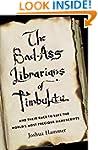 The Bad-Ass Librarians of Timbuktu an...