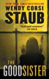 The Good Sister (0062222376) by Staub, Wendy Corsi