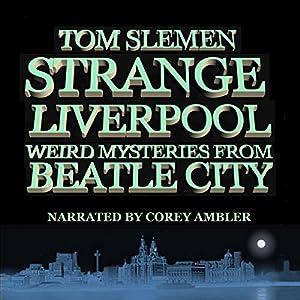Strange Liverpool Audiobook