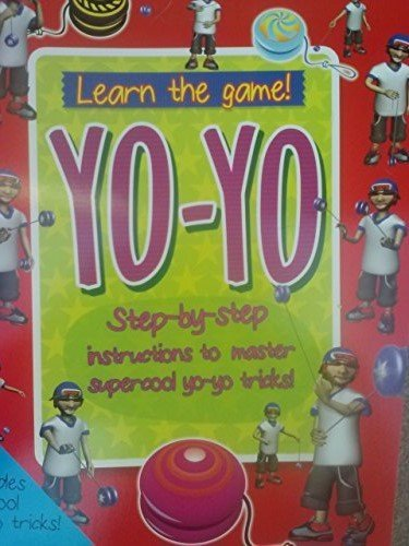 Yo-Yo Step-by-step Instructions to Master Supercool Yo-Yo Tricks (Learn the Game!) - 1