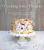 Cooking with Flowers: Sweet and Savory