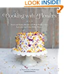 Cooking with Flowers: Sweet and Savor...