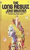 The Long Result (Ballantine SF, 1887) (0345018877) by John Brunner