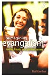 REIMAGINING EVANGELISM PB: Inviting Friends on a Spiritual Journey