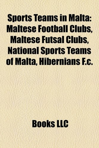 Sports Teams in Malta: Maltese Football Clubs, Maltese Futsal Clubs, National Sports Teams of Malta, Hibernians F.c.