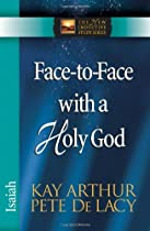 Face-to-Face with a Holy God: Isaiah (The New Inductive Study Series)