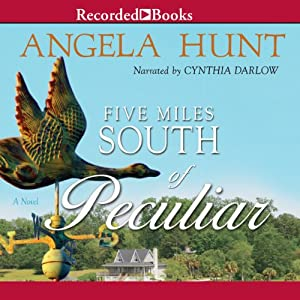 Five Miles South of Peculiar | [Angela Hunt]