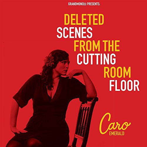 Caro Emerald - Deleted Scenes From the Cutti - Zortam Music