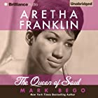 Aretha Franklin: The Queen of Soul (       UNABRIDGED) by Mark Bego Narrated by Mel Foster