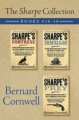 Bernard Cornwell - The Sharpe Collection: Books #16-18: Sharpe's Fortress, Sharpe's Trafalgar, and Sharpe's Prey