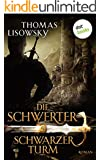 DIE SCHWERTER - Band 5: Schwarzer Turm