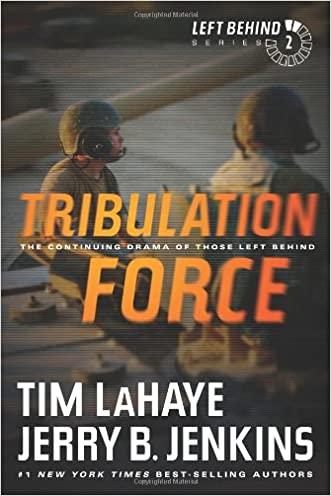 Tribulation Force: The Continuing Drama of Those Left Behind written by Tim LaHaye