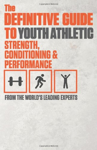The Definitive Guide to Youth Athletic Strength, Conditioning and Performance