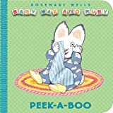 Rosemary Wells Peek-A-Boo (Baby Max and Ruby)