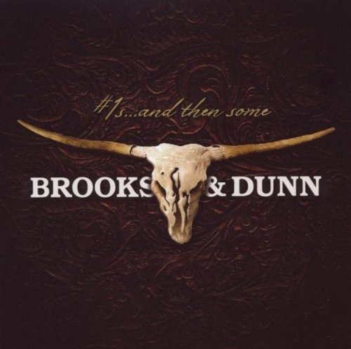 Brooks & Dunn - 1s ... And Then Some - Zortam Music
