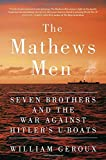 img - for The Mathews Men: Seven Brothers and the War Against Hitler's U-boats book / textbook / text book