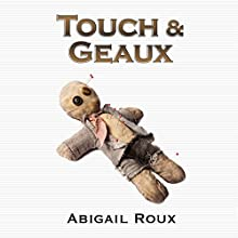 Touch & Geaux: Cut & Run Series, Book 7 (       UNABRIDGED) by Abigail Roux Narrated by J. F. Harding