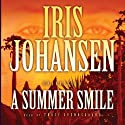 A Summer Smile Audiobook by Iris Johansen Narrated by Traci Svendsgaard