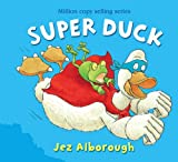 Jez Alborough Super Duck (Duck in the Truck) with audio cd