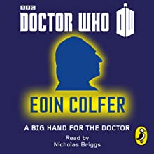 Doctor Who: A Big Hand For The Doctor: First Doctor - 50th Anniversary (       UNABRIDGED) by Eoin Colfer Narrated by Nicholas Briggs