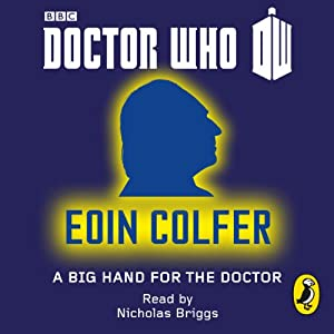 Doctor Who: A Big Hand For The Doctor Audiobook