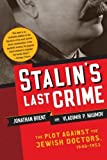 img - for Stalin's Last Crime: The Plot Against the Jewish Doctors, 1948-1953 by Jonathan Brent (2004-02-17) book / textbook / text book