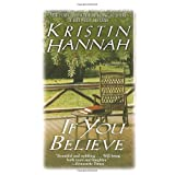 If You Believeby Kristin Hannah