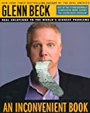 An Inconvenient Book: Real Solutions to the World's Biggest Problems (1416552197) by Glenn Beck