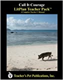 img - for Call It Courage LitPlan - A Novel Unit Teacher Guide With Daily Lesson Plans (LitPlans on CD) book / textbook / text book