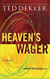 Heaven's Wager (Martyr's Song, Book 1) (0849945151) by Ted Dekker