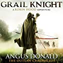 Grail Knight: The Outlaw Chronicles, book 5 (       UNABRIDGED) by Angus Donald Narrated by Mike Rogers