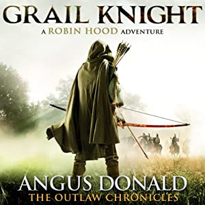 Grail Knight: The Outlaw Chronicles, book 5 | [Angus Donald]