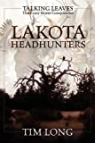 Lakota Headhunters: Talking Leaves: The Crazy Horse Conspiracies (143272326X) by Long, Tim