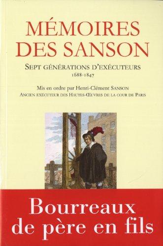 Mémoires des Sanson : Sept générations d'exécuteurs, 1688-1847