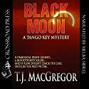 Black Moon: The Tango Key Mysteries Audiobook by T.J. MacGregor Narrated by Melba Sibrel