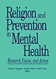 img - for Religion and Prevention in Mental Health: Research, Vision, and Action (Prevention in Human Services) book / textbook / text book