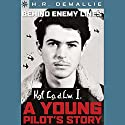 Sterling Point Books: Behind Enemy Lines: A Young Pilots Story Audiobook by H. R. DeMallie Narrated by Ben Rameaka