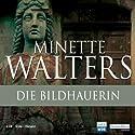Die Bildhauerin Hörspiel von Minette Walters Gesprochen von: Steffi Kühnert, Lena Stolze, Mites van Oepen