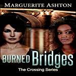 Burned Bridges: The Crossing Series, Book 1 | Marguerite Ashton