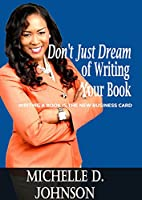 Don't Just Dream of Writing Your Book
