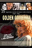 Golden Goddesses: 25 Legendary Women of Classic Erotic Cinema, 1968-1985