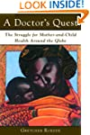 A Doctor's Quest: The Struggle for Mo...