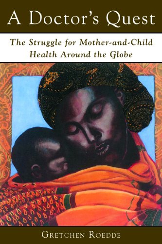A Doctor'S Quest: The Struggle For Mother And Child Health Around The Globe front-859067