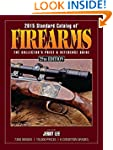 2015 Standard Catalog of Firearms: Th...