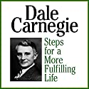 Steps for a More Fulfilling Life Audiobook by Dale Carnegie Narrated by Sean Pratt
